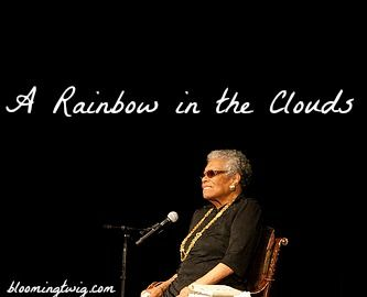 Maya Angelou: A Rainbow in the Clouds
