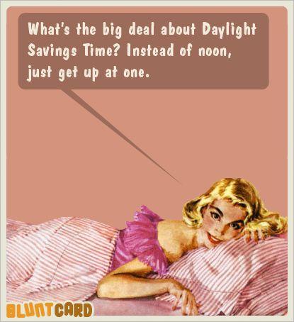 Daylight Savings Time #sassy #retrohumor