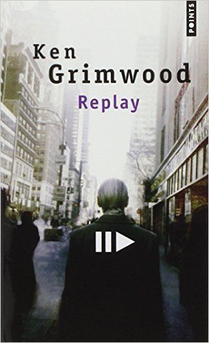 Amazon.fr - Replay - Ken Grimwood, Guy Caseril, Françoise Caseril - Livres