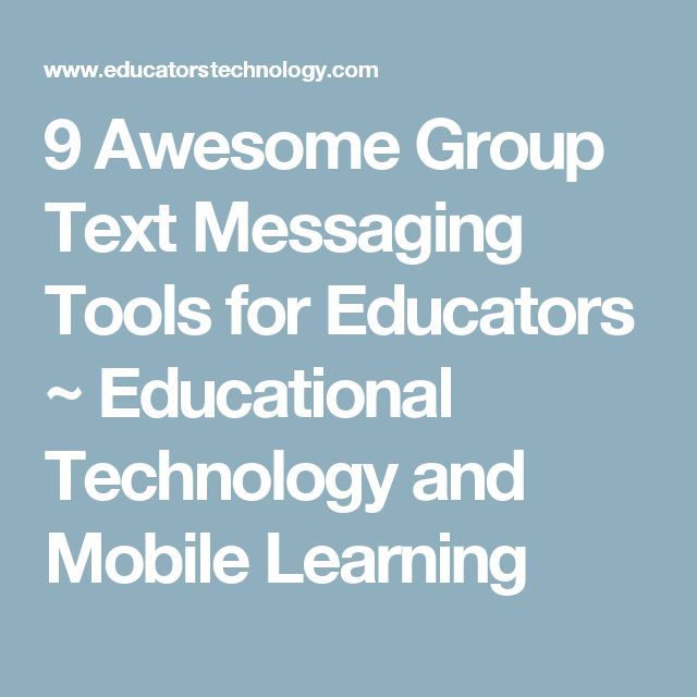 9 Awesome Group Text Messaging Tools for Educators ~ Educational Technology and Mobile Learning