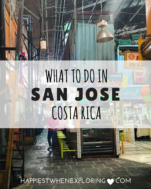 What to Do in San Jose, Costa Rica (part 2 of the the SJ series) // at happiestwhenexploring.com