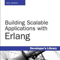 Building Scalable Applications with Erlang - Jerry Jackson