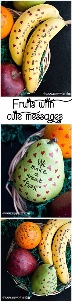 FRUITS with cute messages... fun to make with kids or surprise them by putting these adorable fruits in their school lunch boxes or even hubby's lunch box :) From http://cakewhiz.com