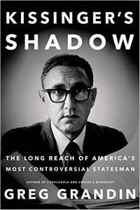 Author Talk: Greg Grandin - Kissinger's Shadow: The Long Reach of America's Most Controversial Statesman Thursday September 17, 2015 7:00 PM to 8:30 PM