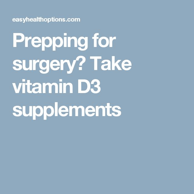 Prepping for surgery? Take vitamin D3 supplements