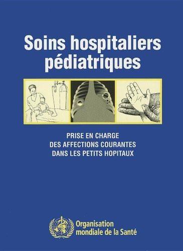 Soins hospitaliers pédiatriques: Prise en charge des affections courantes dans les petits hôpitaux (