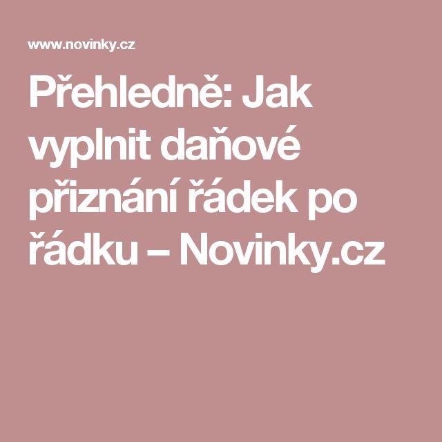 Přehledně: Jak vyplnit daňové přiznání řádek po řádku– Novinky.cz
