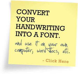 Convert your handwriting into a font. Create your own font.