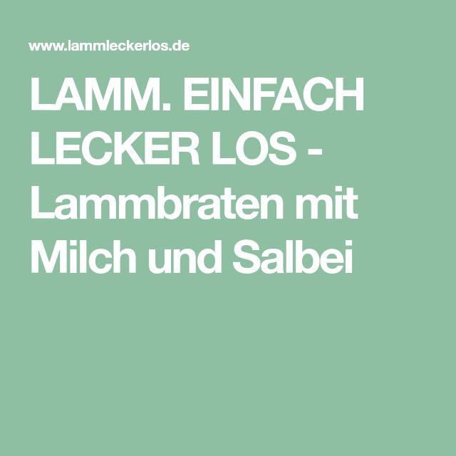 LAMM. EINFACH LECKER LOS - Lammbraten mit Milch und Salbei