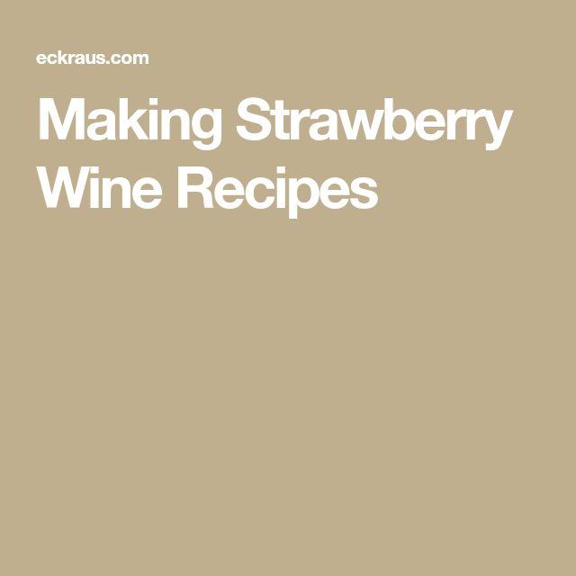 Making Strawberry Wine Recipes