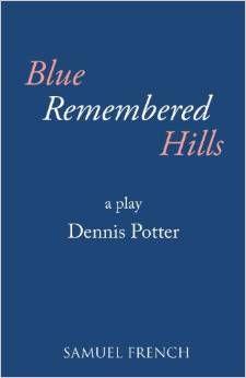 blue remembered hills script