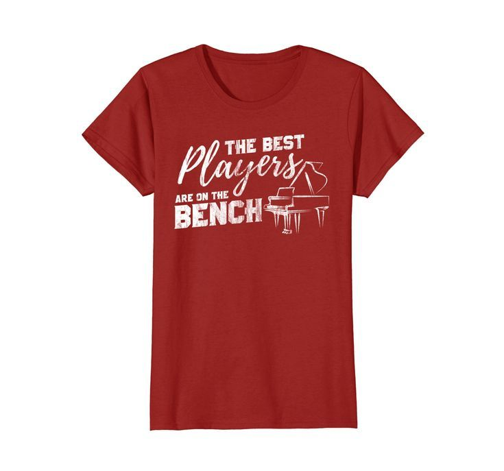 b524a5087e Best Players Are On the Bench Funny Pianist T-Shirt. Cool T-Shirts | The Best  T-Shirts for Men and Women. #TShirts #tshirt #tshirtwomen #tshirtman # pianist ...