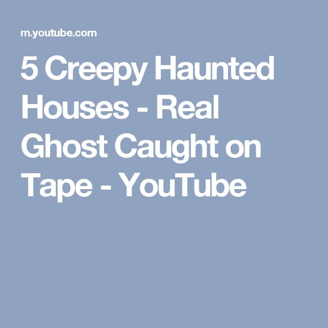 5 Creepy Haunted Houses - Real Ghost Caught on Tape - YouTube