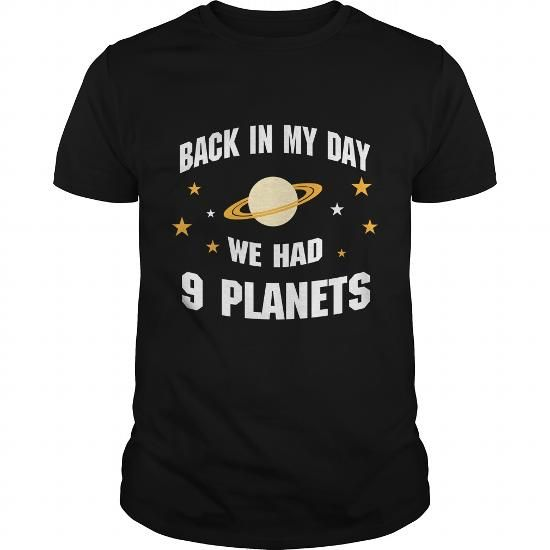 Custom Names BACK IN MY DAY WE HAD 9 PLANETS T-Shirts