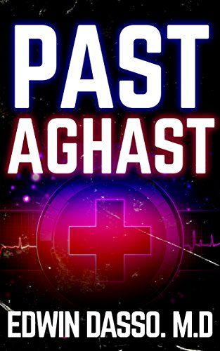 Past Aghast: A Medical Action Thriller (Jack Bass Black C...