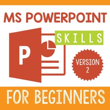 PowerPoint Skills for Beginners Version 2. Do your students need help with adding slides, changing their layouts, working with text boxes, adding pictures, and changing the slide designs? This resource will expose them to these features in PowerPoint and give them an opportunity to practice each skill in a fun and creative way. This version of PowerPoint Skills for
