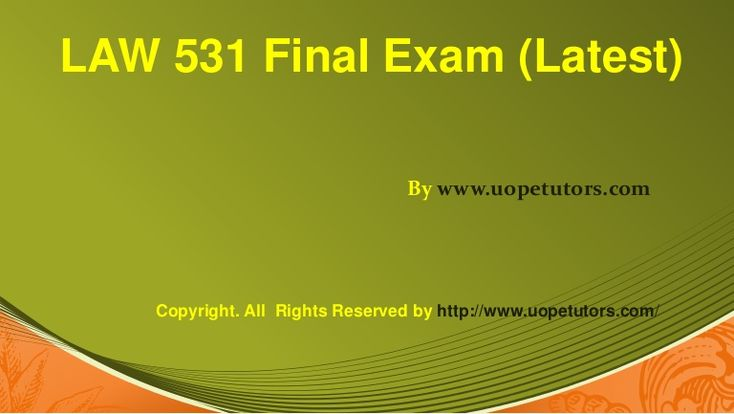 A team of learned professional is at your service to help you get through the difficult LAW 531 Final Exam 30 Questions with Answers (University of Phoenix).