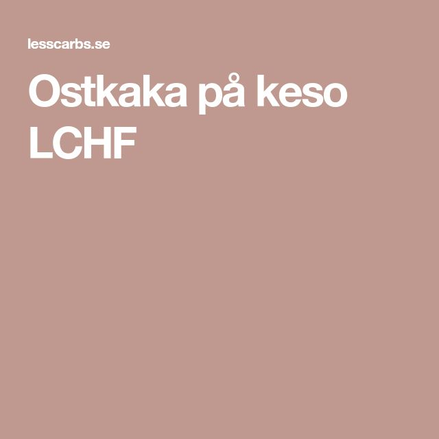 Ostkaka på keso LCHF