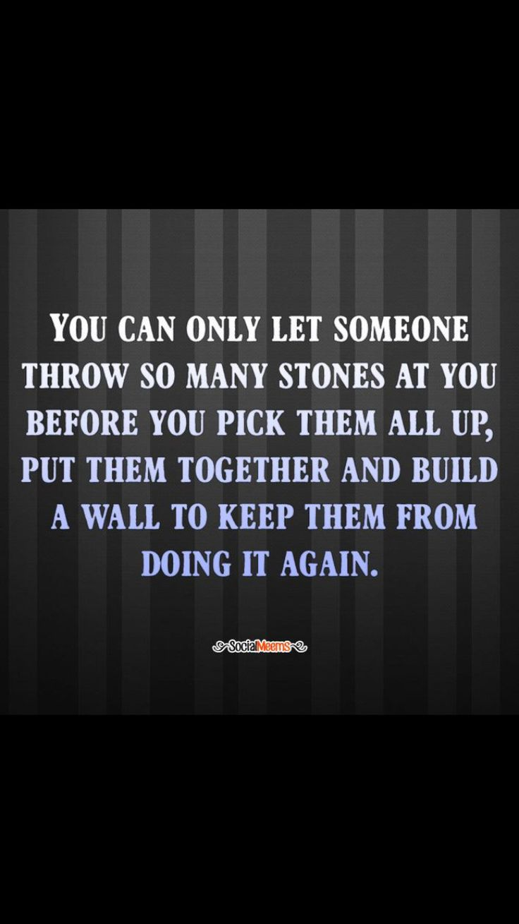 Sad quotes about bullying - If You Peek Over The Wall You Were Forced To Build You Ll See