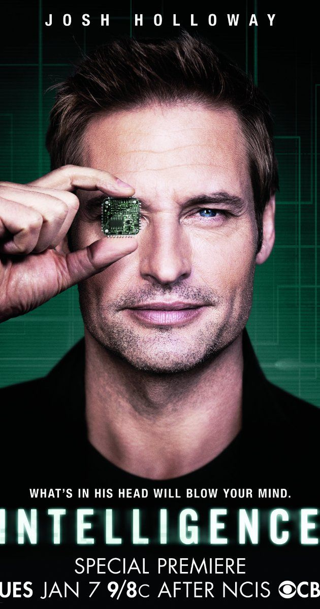 Intelligence - A drama centered on a high-tech intelligence operative who is enhanced with a super-computer microchip in his brain, and the director of the elite government cyber-security agency who supports him.
