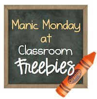 Classroom Freebies: Welcome to Manic Monday at Classroom Freebies!