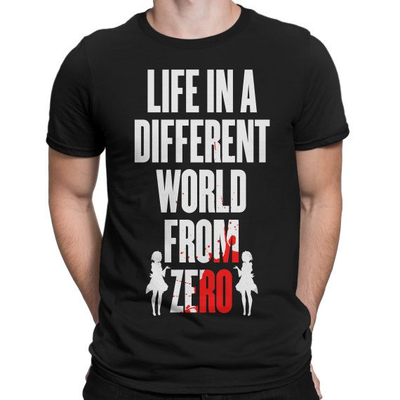 Life in a different world from zero T-shirt