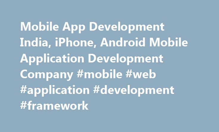 Mobile App Development India, iPhone, Android Mobile Application Development Company #mobile #web #application #development #framework http://reply.nef2.com/mobile-app-development-india-iphone-android-mobile-application-development-company-mobile-web-application-development-framework/  # Services PHP Web Application Development As a programming language, PHP allows the web developers to create dynamic web contents which can interact. HTML5 Application Development HTML has always been one of…