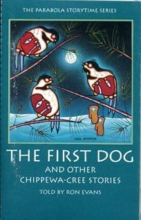 Subarctic Cultural Group (Cree and Chippewa tribes) legends The First Dog: And Other Chippewa - Cree Stories (The Parabola Storytime Series): Ron Evans: 9781559945868: Amazon.com: Books
