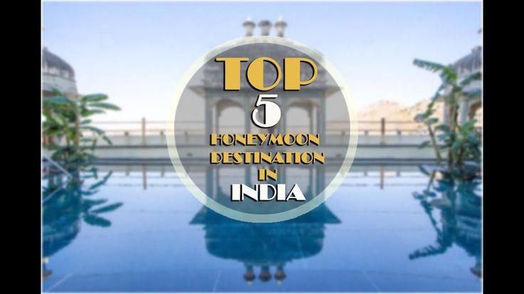 Top 5 Honeymoon Destination In India