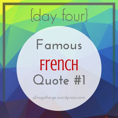 {day four} Famous French Quote #1, Coluche, Frenchify your life, October 2015, #write31days, 31 days