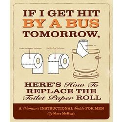 for husbands everywhere!: Toilet Paper Rolls, Quotes, Hit, Woman S Instructional, Funny Stuff, Bus Tomorrow