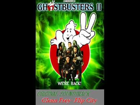 Glenn Frey- Flip City- GHOSTBUSTERS 2 Original Soundtrack (1989)