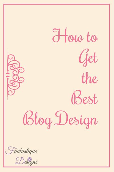 how to get the best blog design