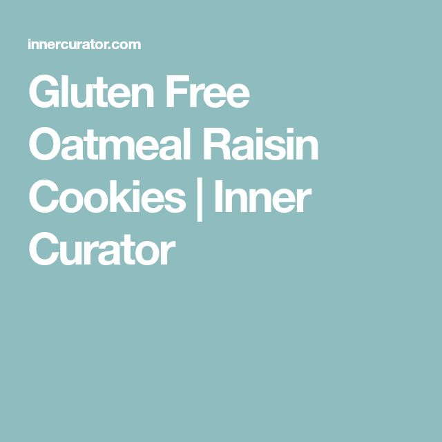 Gluten Free Oatmeal Raisin Cookies   Inner Curator