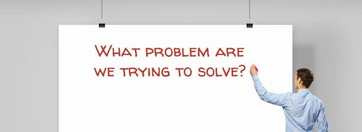 """""""Let's solve world peace"""" or """"let's state our predetermined solution as a problem"""" aren't real problem statements, says Dave LaHote. Read why a good problem statement is so important, why it's harder than you think to come up with one, and learn how to write a better one."""