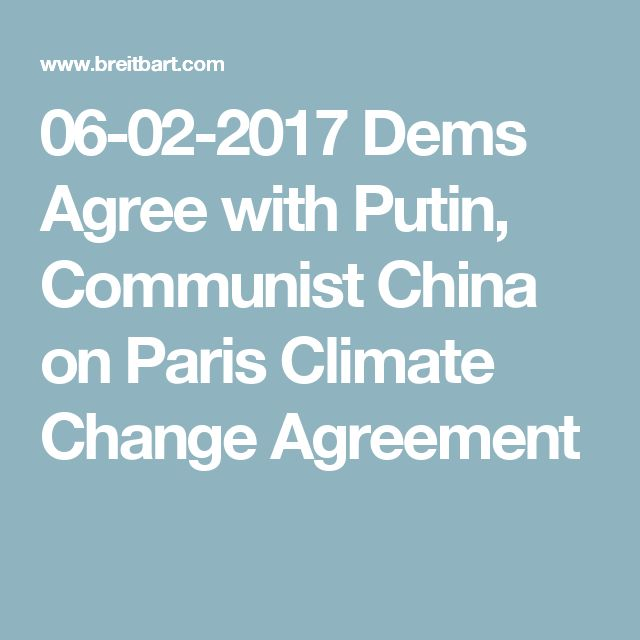 06-02-2017  Dems Agree with Putin, Communist China on Paris Climate Change Agreement