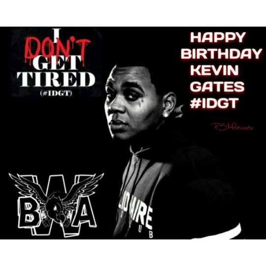 "Kevin Gates ""Happy Birthday"" #IDGT design. PSMOTIVATE"