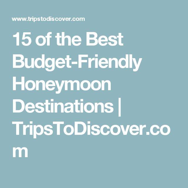 15 of the Best Budget-Friendly Honeymoon Destinations  | TripsToDiscover.com