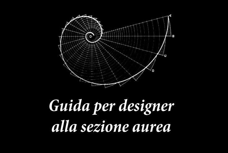 Che cos'è la sezione aurea? E come usare il numero Phi per fare design, per costruire un logo, un sito web o una fotografia? La guida al rapporto aureo.