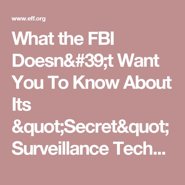 """What the FBI Doesn't Want You To Know About Its """"Secret"""" Surveillance Techniques 