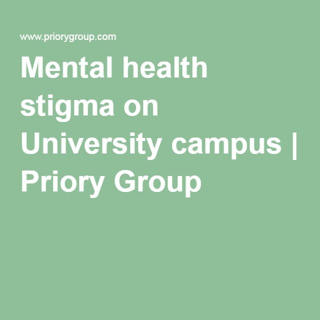 Mental Health Stigma On University Campus Priory Group Mental