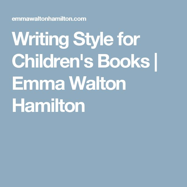 Writing Style for Children's Books | Emma Walton Hamilton