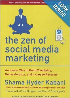 The Zen of Social Media Marketing: An Easier Way to Build Credibility, Generate Buzz, and Increase Revenue: Shama Hyder Kabani, Karen White,...