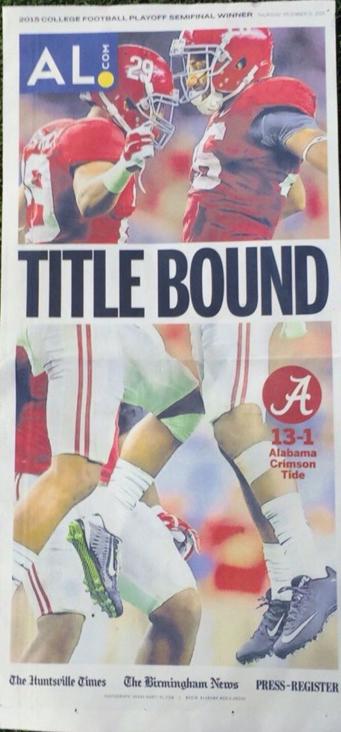 Title Bound - Alabama is headed to the Title Game in Glendale, AZ on Jan 11, 2016. Cotton Bowl Semi-final winners, Bama will face Clemson in the National Championship game. Paper via Al.com #AL.com #Alabama #RollTide #BuiltByBama #Bama #BamaNation #CrimsonTide #RTR #Tide #RammerJammer #CottonBowl #CFBPlayoff