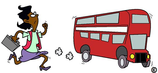 Don't run around the block three times just run for the bus.  Read more.