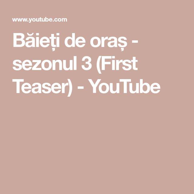 Băieți de oraș - sezonul 3 (First Teaser) - YouTube