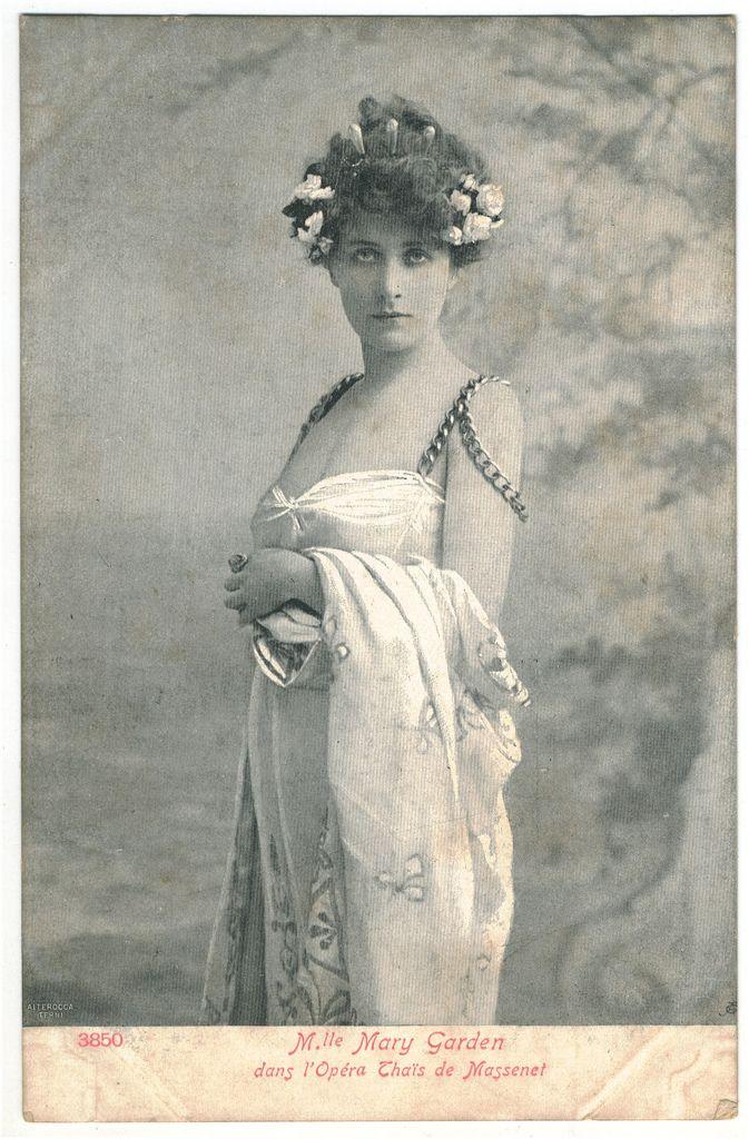 Mary Garden | GARDEN, Mary_Alterocca Terni. 3850. In Thaïs, de Massenet