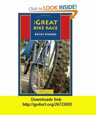 Lorimer Streetlights (1 of 3 Book Set for Boys) The Great Bike Race (9781550288902) Kathy Stinson , ISBN-10: 1550288903  , ISBN-13: 978-1550288902 ,  , tutorials , pdf , ebook , torrent , downloads , rapidshare , filesonic , hotfile , megaupload , fileserve