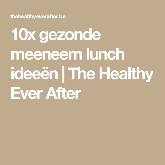 10x gezonde meeneem lunch ideeën | The Healthy Ever After