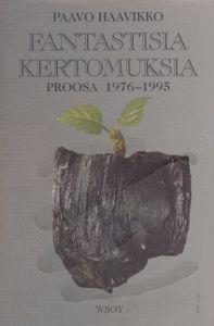 Haavikko Paavo, Fantastisia kertomuksia – Proosa 1976-1995 | Hinta: 12,00 € – Salpakirja